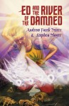 Ed and the River of the Damned - Andrew Fusek Peters, Stephen Player