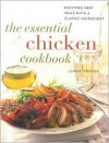 The Essential Chicken Cookbook: Exciting New Ways with a Classic Ingredient - Linda Fraser