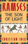 Ramses: The Son of Light (Ramses, #1) - Christian Jacq