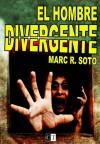El hombre divergente - Marc R. Soto, Elia Barceló, Jean Mallart