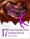 Dark Chocolate for the Journaler's Soul - Mari L. McCarthy, Mary Ruth, Gillian Burgess
