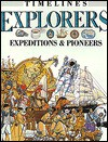 Explorers: Expeditions & Pioneers (Timelines) - Fiona MacDonald, David Salariya