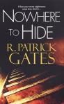 Nowhere To Hide - R. Patrick Gates