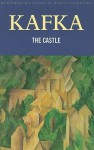 The Castle (Wordsworth Classics of World Literature) - Franz Kafka