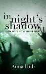 In Night's Shadow (The Shadow Series) - Anna Hub