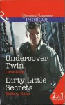Undercover Twin / Dirty Little Secrets - Lena Diaz, Mallory Kane