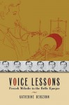Voice Lessons: French Melodie in the Belle Epoque - Katherine Bergeron