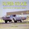 Super Stock: Drag Racing the Family Sedan - Larry Davis