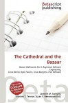 The Cathedral and the Bazaar - Lambert M. Surhone, Susan F. Marseken
