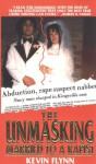 The Unmasking: Married to a Rapist - Kevin Flynn