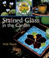 Stained Glass in the Garden - Vicki Payne, Prolific Impressions Inc.