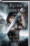 La Reina Y La Doncella - Tessa Korber