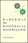 Habermas on Historical Materialism - Tom Rockmore