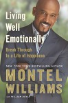 Living Well Emotionally: Break Through to a Life of Happiness - Montel Williams, William Doyle