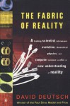 The Fabric of Reality: The Science of Parallel Universes--And Its Implications - David Deutsch