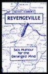 Revengeville: Sick Humor for the Deranged Mind - Michael Connor