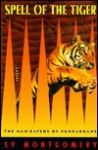 Spell of the Tiger: The Man-Eaters of Sundarbans - Sy Montgomery