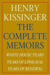 Henry Kissinger The Complete Memoirs E-book Boxed Set: White House Years, Years of Upheaval, Years of Renewal - Henry Kissinger