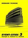 Event-Cities 3: Concept Vs. Context Vs. Content - Bernard Tschumi