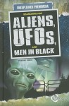 Searching for Aliens, UFOs, and Men in Black - Michael Burgan