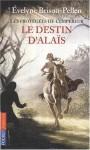 Le Destin D'Alaïs - Evelyne Brisou-Pellen