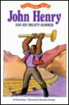 John Henry and His Mighty Hammer - Patricia A. Jensen, Rosanne Litzinger