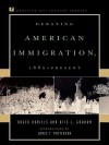 Debating American Immigration, 1882-Present - Roger Daniels, Otis L. Graham Jr.
