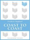 Coast to Coast - Frederic Raphael