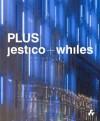 Jestico + Whiles: Plus - Spring Martin, David Taylor