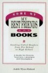 Some of My Best Friends Are Books: Guiding Gifted Readers from Preschool to High School - Judith Wynn Halsted
