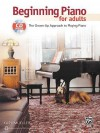 Beginning Piano for Adults: The Grown-Up Approach to Playing Piano, Book & CD - Alfred Publishing Company Inc.