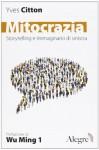 Mitocrazia: Storytelling e immaginario di sinistra - Yves Citton, Wu Ming 1, Enrico Manera
