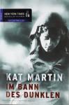 Im Bann des Dunklen - Kat Martin, Jutta Zniva