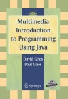 Multimedia Introduction to Programming Using Java - David Gries