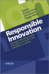 Responsible Innovation: Managing the Responsible Emergence of Science and Innovation in Society - Richard Owen, John Bessant, Maggy Heintz