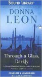 Through a Glass, Darkly - Donna Leon, David Colacci