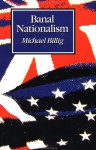 Banal Nationalism - Michael Billig