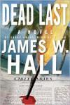 Dead Last - James W. Hall