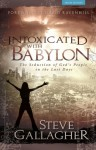 Intoxicated with Babylon - Steve Gallagher, David Ravenhill