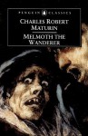 Melmoth the Wanderer - Charles Robert Maturin