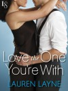 Love the One You're With - Lauren Layne