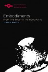 Embodiments: From the Body to the Body Politic - James Richard Mensch