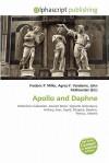Apollo and Daphne - Agnes F. Vandome, John McBrewster, Sam B Miller II