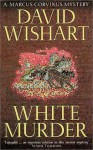 White Murder - David Wishart