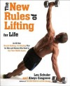 The New Rules of Lifting For Life: An All-New Muscle-Building, Fat-Blasting Plan for Men and Women Who Want to Ace Their Midlife Exams - Lou Schuler, Lou Schuler