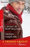L'amant de Wolff Mountain - Héritière malgré elle - Attraction secrète:(promotion) (Passions) - Teresa Hill, Janice Maynard, Beth Kery