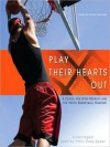 Play Their Hearts Out: A Coach, His Star Recruit, and the Youth Basketball Machine (MP3 Book) - George Dohrmann, Emily Rose Speer