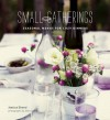 Small Gatherings: Recipes for Cozy Dinner Parties - Jessica Strand, Sheri Giblin