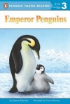 Emperor Penguins - Roberta Edwards, Carol Schwartz