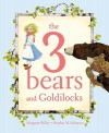 The 3 Bears and Goldilocks - Margaret Willey, Heather M. Solomon